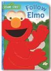 Sesame Street Follow Elmo - Sarah Albee, Tom Leigh