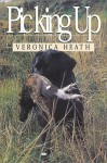 A Gundog Handler's Guide to Picking Up - Monica Heath