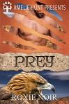 Prey (Copper Mesa Eagles Book 2) - Roxie Noir, Amelie Hunt