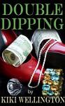 Double Dipping - Kiki Wellington