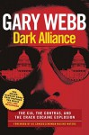 Dark Alliance: Movie Tie-In Edition: The CIA, the Contras, and the Cocaine Explosion - Gary Webb, Maxine Waters