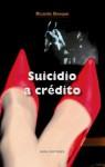 Suicidio a crédito - Ricardo Bosque