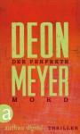 Der perfekte Mord: Ein »Schwarz. Weiß. Tot.« Krimi - Deon Meyer, Stefanie Schäfer