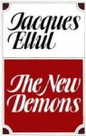 The New Demons - Jacques Ellul