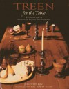 Treen for the Table: Wooden Objects Relating to Eating and Drinking - Jonathan Levi, Robert Young