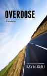 Overdose - Ray N. Kuili
