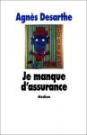 Je manque d'assurance - Agnès Desarthe