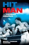 Hit Man: The Thomas Hearns Story - Damian Hughes, Brian Hughes