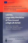 Lesfoil: Large Eddy Simulation of Flow Around a High Lift Airfoil: Results of the Project Lesfoil Supported by the European Union 1998 2001 - Lars Davidson, Davor Cokljat, Jochen Frohlich, Michael A. Leschziner, Chris Mellen, Wolfgang Rodi