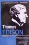 Os Homens que Mudaram a Humanidade - Thomas Edison - Ignácio de Loyola Brandão