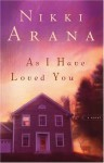 As I Have Loved You - Nikki Arana