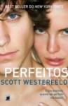 Perfeitos (Feios, #2) - Scott Westerfeld