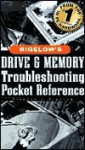 Bigelow's Drive And Memory Troubleshooting Pocket Reference - Stephen J. Bigelow