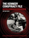 The Kennedy Conspiracy File: An Investigation into the Truth Behind the Assassination - Matthew Smith, David Southwell