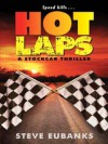 Hot Laps (Stock Car Thriller) - Steve Eubanks