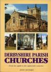 Derbyshire parish churches: from the eighth to the eighteenth centuries - John Leonard, Peter Dawes