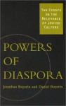 Powers Of Diaspora: Two Essays On The Relevance Of Jewish Culture - Jonathan Boyarin, Daniel Boyarin