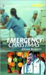 Emergency: Christmas - Alison Roberts