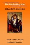 Everlasting Man, the (Large Print) - G.K. Chesterton