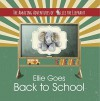 The Amazing Adventures of Ellie the Elephant - Ellie Goes Back To School - Elle Fair, Nelly Murariu, Marci Fair