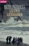 Lizzies Liebhaber - Ruth Rendell, Cornelia Walter