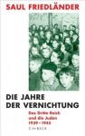 Das Dritte Reich und die Juden: Die Jahre der Vernichtung, 1939-1945 - Saul Friedländer, Martin Pfeiffer