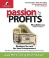 Passion to Profits: Business Success for New Entrepreneurs - Rhonda Abrams, Alice LaPlante
