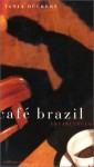 Cafe Brazil: Erzählungen - Tanja Dückers