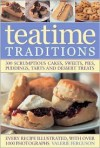 The Ultimate Tea Time Cookbook: 300 Scrumptious Cakes, Sweets, Pies, Pudding, Tarts and Dessert Treats - Valerie Ferguson
