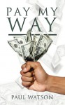 Pay My Way - Paul Watson
