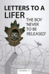 Letters to a Lifer: The Boy Never to be Released - Cindy Sanford