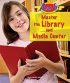 Master the Library and Media Center - Ann Gaines