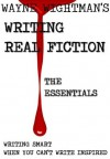 Writing Real Fiction: The Essentials - Wayne Wightman