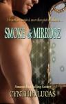 Smoke & Mirrorz - Cynthia Lucas