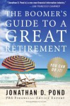 The Boomer's Guide to a Great Retirement: You Can Do It! - Jonathan D. Pond