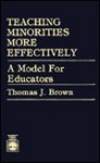 Teaching Minorities More Effectively: A Model for Educators - Thomas J. Brown