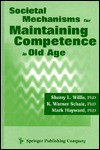 Societal Mechanisms for Maintaining Competence in Old Age - Sherry L. Willis