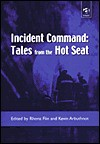 Incident Command: Tales From The Hot Seat - Rhona H. Flin