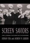 Screen Saviors: Hollywood Fictions of Whiteness - Deborah Barndt, Andrew Gordon