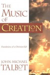 The Music of Creation: Foundations of a Christian Life - John Michael Talbot