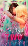 Living for Two (My Heart Is Yours) (Volume 2) - Teri McGill, Becky Johnson Hot Tree Editing, Elizabeth Baione, Louisa Maggio LM Creations, Dafeenah Jameel Indie Designz