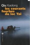 Les courants fourbes du lac Tai - Qiu Xiaolong, Fanchita Gonzalez Batlle