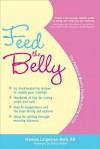 Feed the Belly: The Pregnant Mom's Healthy Eating Guide - Frances Largeman-Roth, Robin Miller