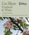 Go Slow England & Wales - Alastair Sawday