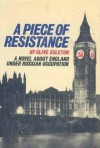 A Piece Of Resistance - Clive Egleton
