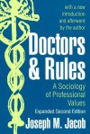 Doctors and Rules: A Sociology of Professional Values - Joseph Jacob
