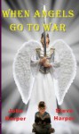 When Angels Go To War - John Harper, Steve Harper