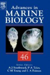 Advances in Marine Biology, Volume 46 - Alan J. Southward, Paul A. Tyler, Craig M. Young, Lee A. Fuiman