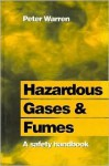 Hazardous Gases and Fumes: A Safety Handbook - Peter Warren