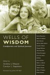 Wells of Wisdom: Grandparents and Spiritual Journeys - Andrew J. Weaver, Carolyn L. Stapleton, James M. Wall